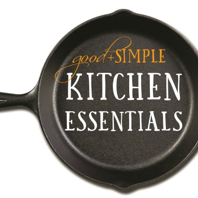 Good + Simple Guide to Kitchen Necessities