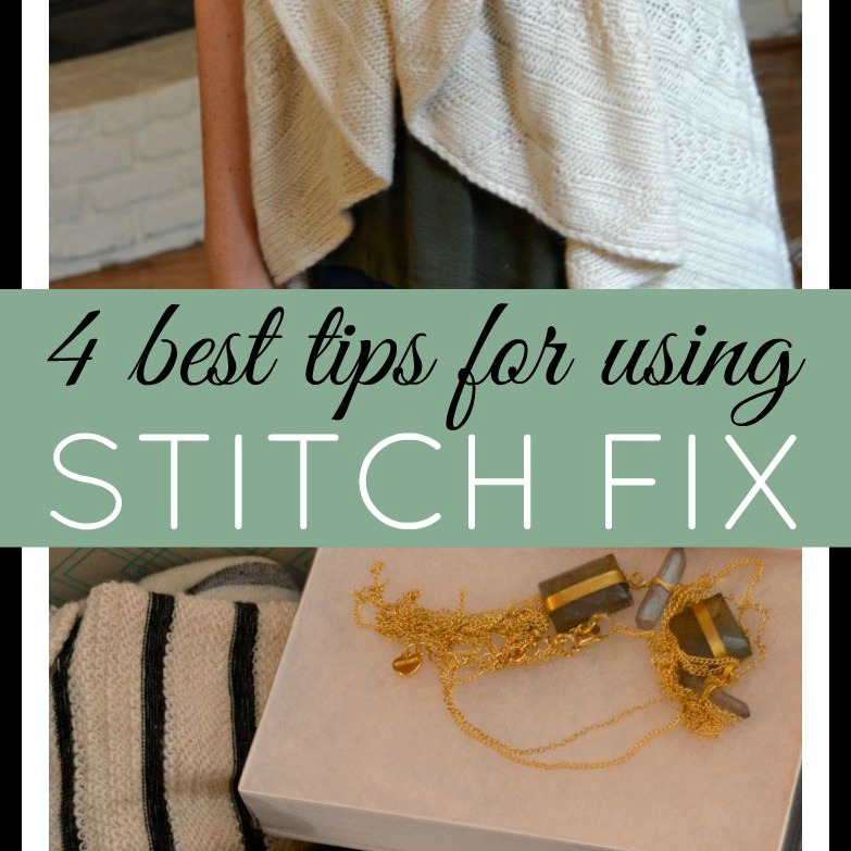 My 4 Best Tips for Making the Most Out of Stitch Fix