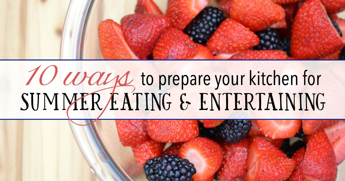10 ways to prep your kitchen for summer eats and treats.