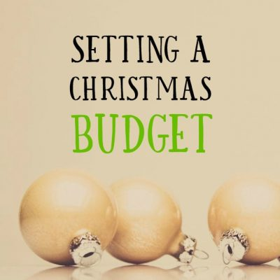 Have Yourself a Stress-Free Christmas: Setting a Budget