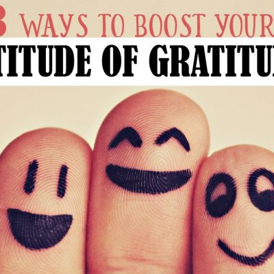 3 Ways to Boost Your Attitude of Gratitude