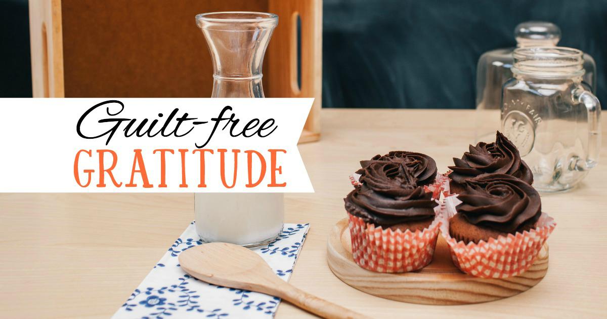 Guilt-free Gratitude
