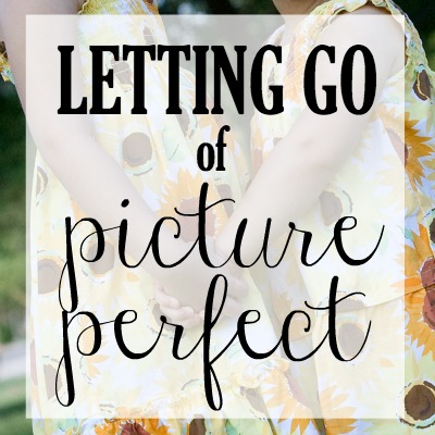 Letting Go of Picture Perfect