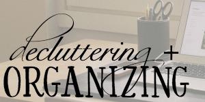 decluttering-organizing