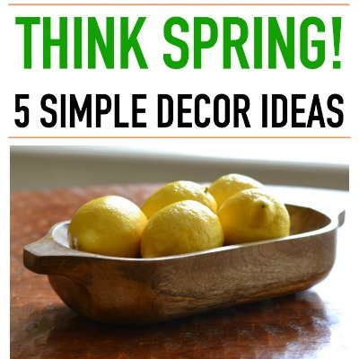5 Simple Spring Decorating Ideas