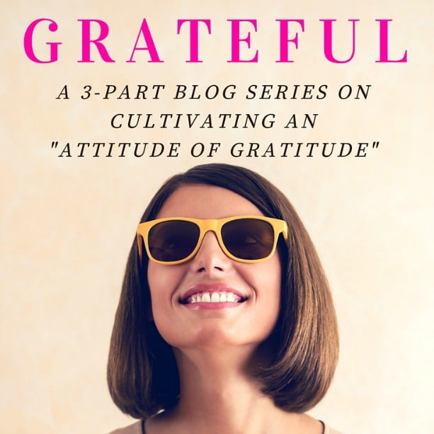 GRATEFUL: A Blog Series on Gratitude