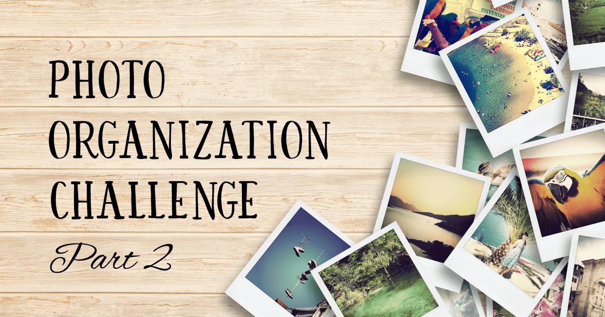 Photo Organization Challenge, Part 2: Delete and Edit