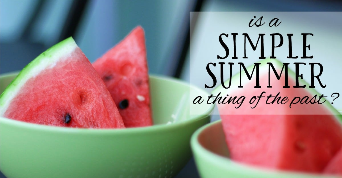 Is a Simple Summer a Thing of the Past?