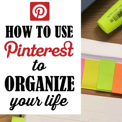 How to Use Pinterest to Organize Your Life