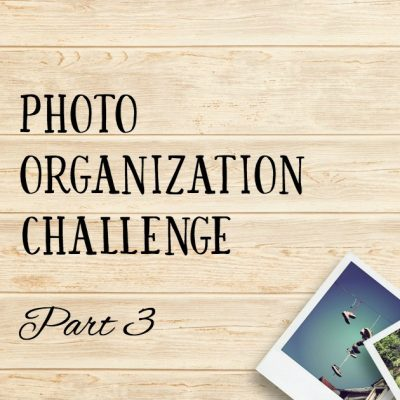 Photo Organization Challenge: Organize Your Printed Photos